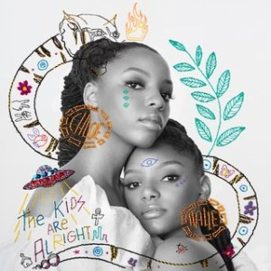 Chloe x Halle- The Kids Are Alright